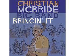 christian mcbride big band bringin it.jpg