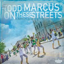 todd marcus on these streets.jpg