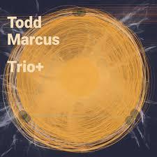 todd marcus trio plus.jpg