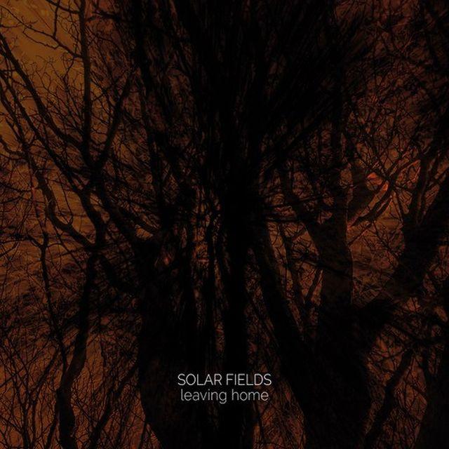 SOLAR_FIELDS-LEAVING_HOME-LP_mssw-lz.jpg
